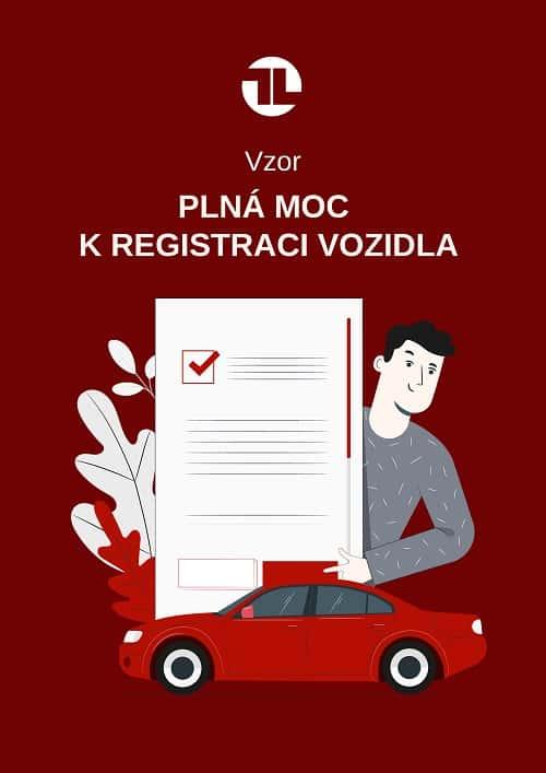 Vzor plná moc k registraci vozidla